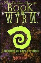 Mind's Eye Theatre: Book of the Wyrm