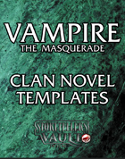Vampire the Masquerade Clan Novel Templates