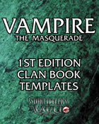 Vampire the Masquerade 1st Edition Clan Book Templates