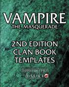 Vampire the Masquerade 2nd Edition Clan Book Templates