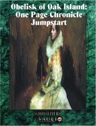 Obelisk of Oak Island: One Page Chronicle  Jumpstart