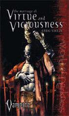 Marriage of Virtue & Viciousness (Vampire: The Requiem Novel #3)