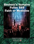 Beckett's Vampire  Folios 8&9:  Faith or Medicine