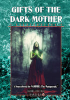Gifts of the Dark Mother