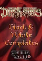 Dark Ages: Inquisitor Black & White Templates