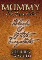 Mummy: The Resurrection Black & White Templates