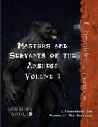 Masters and Servants of the Anshega Vol. 1
