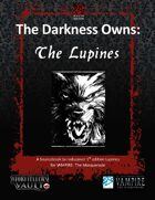 The Darkness Owns: The Lupines