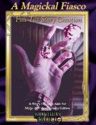 A Magickal Fiasco: Full Tilt Story Creation for Mage