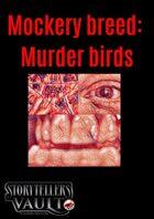 Mockery breed: Murder birds