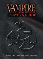 Vampire: The Eternal Struggle Player's Guide