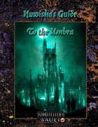 Nuwisha's Guide to the Umbra