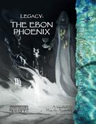Legacy: Ebon Phoenix