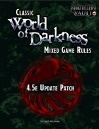 Classic World of Darkness Mixed Game Rules: 4.5e Update