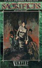 Clan Lasombra Trilogy Book 3: Sacrifices