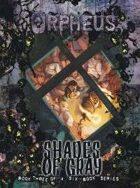 Orpheus: Shades of Gray