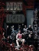 Dudes of Legend (Full Version)
