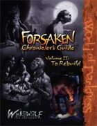 Forsaken Chronicler's Guide, Part 2: To Rebuild