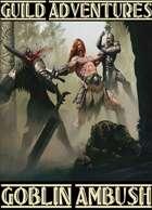 Guild Adventures! Goblin Ambush (PDF Version)