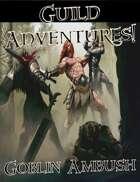 Guild Adventures! Goblin Ambush (Digital Flipbook)