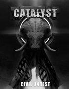 Civil Unrest - A Catalyst Campaign