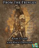 From the Fringes, Rare Class and Race Options