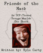 Friends of the Mask, a Savage Worlds and SCP One Sheet