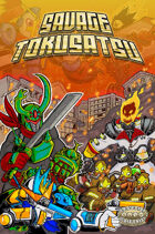 Savage Tokusatsu: Kaiju, Mechs, and Heroes for Savage Worlds