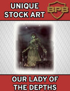 Unique Stock Art - Our Lady of the Depths