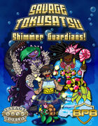 Savage Tokusatsu: Shimmer Guardians Adventures!