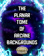 The Planar Tome of Arcane Backgrounds
