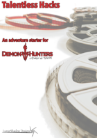 Talentless Hacks - Adventure Starter for Demon Hunters: A Comedy of Terrors