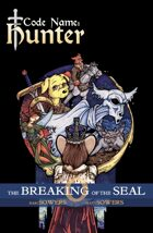 Code Name: Hunter - The Breaking of the Seal (Vol 0)