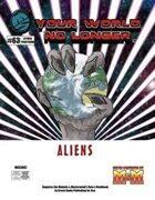 Your World No Longer: Aliens