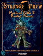 Strange Brew: Mystical Paths & Prestige Classes