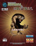 The Manual of Mutants & Monsters: Grendel