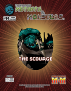 The Manual of Mutants & Monsters: the Scourge