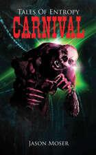 Tales Of Entropy Vol. 2: Carnival