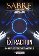 "Sabre RPG 2e Scifi Module ""The Extraction"""