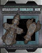 Starship Builder Kit: #19 - Belt Miners Ore Haulers