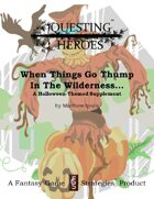 Questing Heroes When Things Go Thump In The Wilderness...