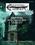 Questing Heroes Tomb-Home of the Ancient Heroes