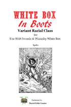 White Box In Boots [Swords & Wizardry]