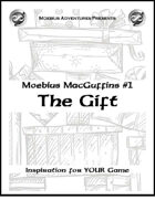 Moebius MacGuffins: The Gift