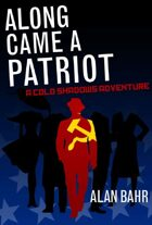 Along Came a Patriot: A Cold Shadows Adventure