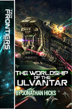 The Worldship of the Ulvantar: A Tiny Frontiers - Revised Adventure
