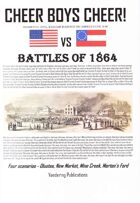 Cheer Boys Cheer: Battles of 1864