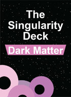 The Singularity Deck - Dark Matter Suit