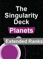 The Singularity Deck - Planets Extended Ranks
