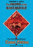 The Sword of the Bastard Elf - Travel Edition